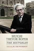 Cover, Hugh Trevor-Roper: The Historian by Blair Worden