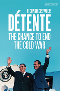 Book cover: Détente: The Chance to End the Cold War