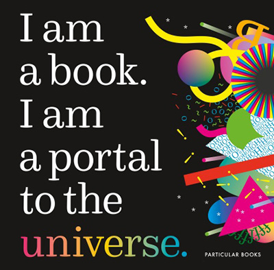 Cover of I am a book. I am a portal to the universe by Miriam Quick and Stefanie Posavec