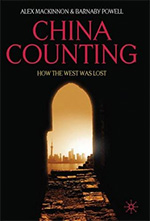 China Counting: How the West Was Lost by Barnaby Powell