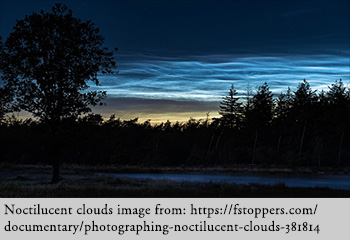 Noctilucent clouds image from: https://fstoppers.com/documentary/photographing-noctilucent-clouds-381814