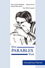 How Parables Work by Humphrey Palmer