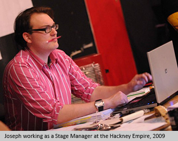 Joseph working as a Stage Manager at the Hackney Empire, 2009