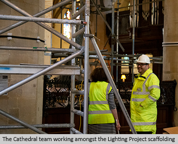 The Cathedral team working amongst the Lighting Project scaffolding