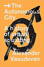 Cover 0 The Autonomous City: A history of urban squatting