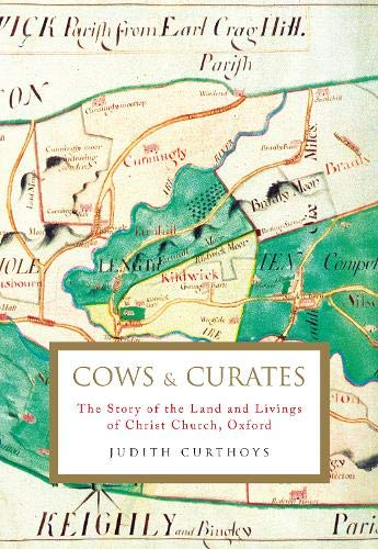 Front cover image of Cows and Curates. The Story of the Land and Livings of Christ Church, Oxford.
